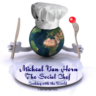 Michael Van Horn &quot;The Social Chef&quot; Cooking with the World